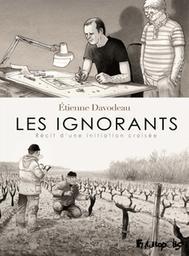 Les Ignorants : Récit d'une initiation croisée | Davodeau, Etienne. Auteur
