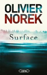 Surface | Norek, Olivier. Auteur