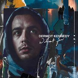 Without fear / Dermot Kennedy   Kennedy, Dermot