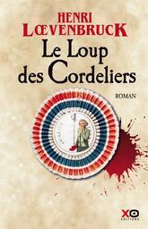 Le Loup des Cordeliers | Loevenbruck, Henri. Auteur