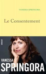 Le Consentement | Springora, Vanessa. Auteur