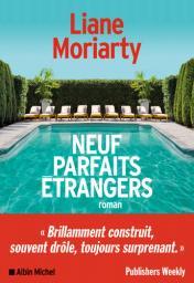 Neuf parfaits étrangers | Moriarty, Liane. Auteur