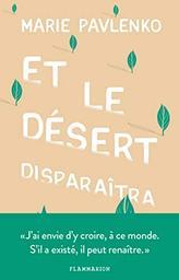 Et le désert disparaîtra / Marie Pavlenko | Pavlenko, Marie (1974-....). Auteur
