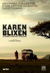 Karen Blixen, le songe d'une nuit africaine / Elisabeth Kapnist, réal. | Kapnist, Elisabeth. Metteur en scène ou réalisateur. Scénariste