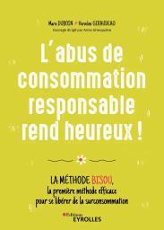L'abus de consommation responsable rend heureux ! / Duboin, Marie | Duboin, Marie
