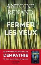 Fermer les yeux | Renand, Antoine. Auteur