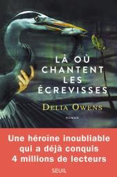 Là où chantent les écrevisses | Owens, Delia (1949-). Auteur