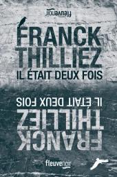 Il était deux fois | Thilliez, Franck (1973-....). Auteur