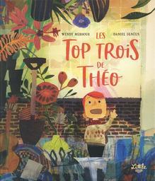Les top trois de Théo / Wendy Meddour   Meddour, Wendy. Auteur