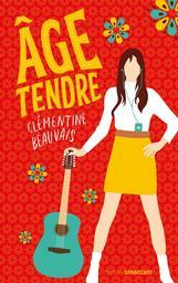 Âge tendre / Clémentine Beauvais | Beauvais, Clémentine. Auteur