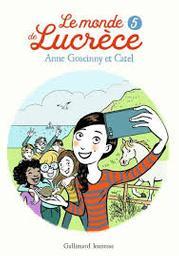 Le monde de Lucrèce / Anne Goscinny. 5 | Goscinny, Anne