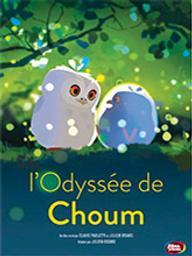 Odyssée de Choum (L') / Julien Bisaro, réal.   Bisaro, Julien. Metteur en scène ou réalisateur. Scénariste