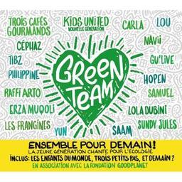 Green Team = Ensemble pour demain : la jeune génération chante pour l'écologie / Collectif |