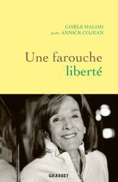 Une farouche liberté | Halimi, Gisèle. Auteur