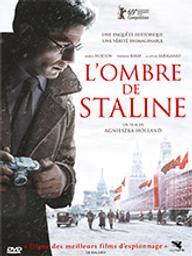 Ombre de Staline (L') / Agnieszka Holland, réal. | Holland, Agnieszka (1948-....). Metteur en scène ou réalisateur