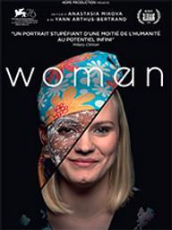 Woman / Yann Arthus-Bertrand, réal. | Arthus-Bertrand, Yann (1946-....). Metteur en scène ou réalisateur. Scénariste. Producteur